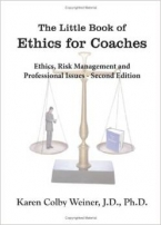 The Little Book of Ethics for Coaches: Ethics, Risk Management and Professional Issues