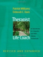 Therapist as Life Coach: An Introduction for Counselors and Other Helping Professionals